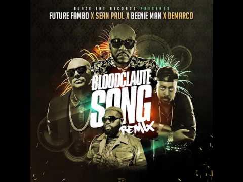 Future Fambo - [Bloodclaute Song Official Remix Audio] Ft. Sean Paul, Beenie Man & Demarco