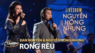 Gambar cover Đan Nguyên & Nguyễn Hồng Nhung - Rong Rêu (Nguyễn Tâm) NHN Live Show | Khi Giấc Mơ Về