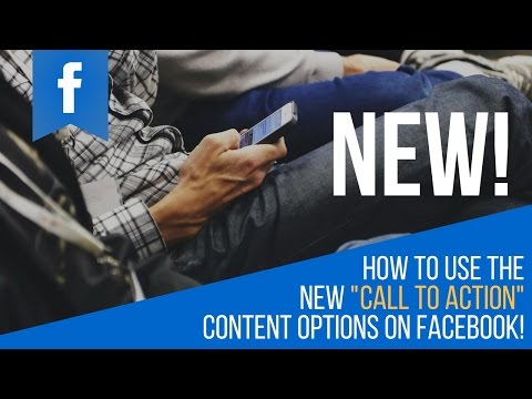 """How to use the NEW Facebook """"Call to Action"""" Content Options!"""