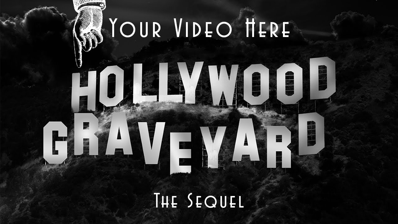 Hollywood Graveyard Starring You - Round II (The Viewers Special Sequel)