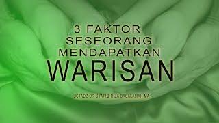 3 Faktor Seseorang Mendapatkan Warisan - Kajian Ustadz DR Syafiq Riza Basalamah MA