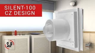 Silent-100 Cz Design S&p: Bathroom Extract Fans (installation)