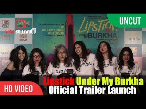 UNCUT - Lipstick Under My Burkha Official Trailer Launch   Ekta Kapoor, Ratna Pathak, Konkona Sen