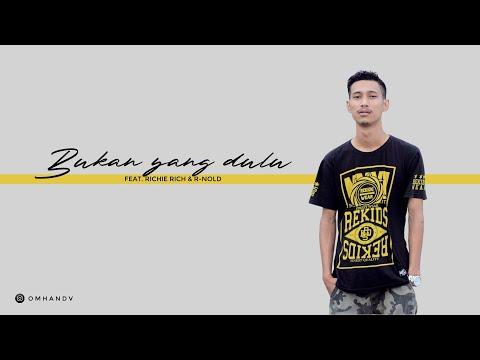 Omhand V - Bukan Yang Dulu Feat. Richie Rich & R-nold (Official Music Audio)
