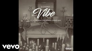 2 Chainz - Its A Vibe Audio Ft. Ty Dolla... @ www.OfficialVideos.Net