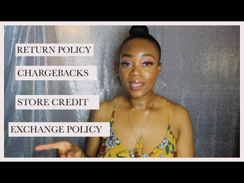 HOW TO MAKE A RETURN AND EXCHANGE POLICY, REFUND POLICY, WHAT ARE CHARGEBACKS IN RETAIL?