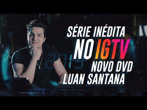 """Luan Santana - Série sobre o Novo DVD em Salvador """"VIVA"""" (Inédito no IGTV)"""
