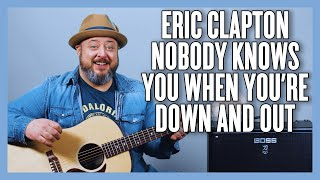 Eric Clapton Nobody Knows When You're Down & Out Guitar Lesson + Tutorial
