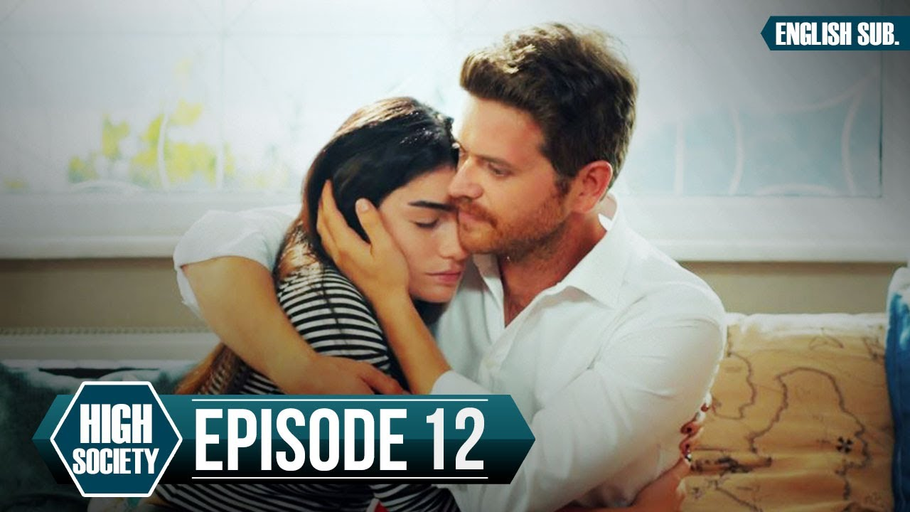 Download High Society - Episode 12 (English Subtitles) | Yuksek Sosyete