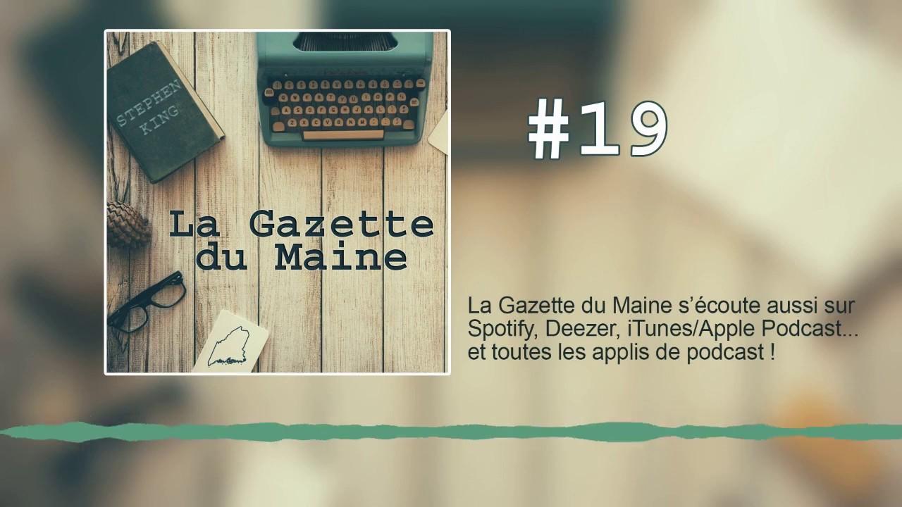 [Podcast] La Gazette du Maine 19 - L'actualité de #StephenKing du 5 au 25 août 2019