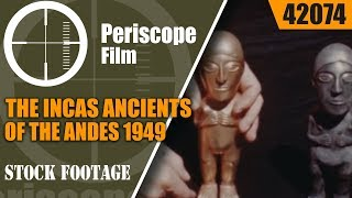THE INCAS ANCIENTS OF THE ANDES  1949 PERU & MACHU PICCHU  EDUCATIONAL FILM   42074
