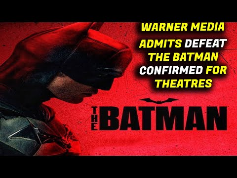 Warner Media CEO ADMITS DEFEAT Of Streaming VS Theatres - THE BATMAN CONFIRMED FOR THEATRES
