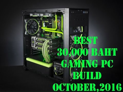 Awesome 30,000 Bhat Gaming PC Build 1080p Gaming PC October 2016