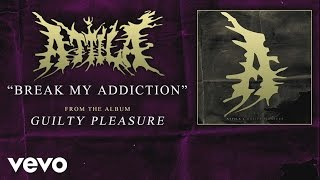 Watch Attila Break My Addiction video