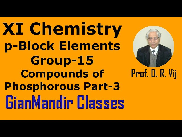 XI Chemistry | p-Block Elements | Group-15 Elements | Compounds of Phosphorous Part-3 by Ruchi Ma'am