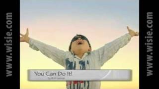 You Can Do It! - Wisie for Children Inspirational Video