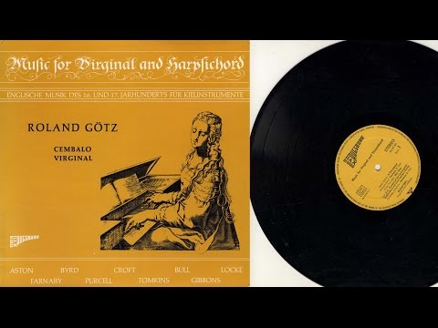 Roland Götz (virginal, harpsichord) Music for Virginal and Harpsichord
