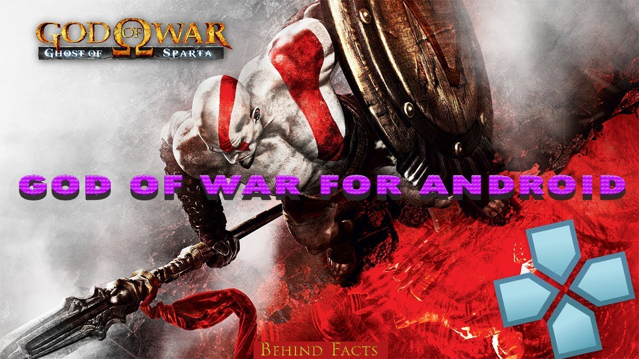 God Of War For Android Free Download - By Behind Facts
