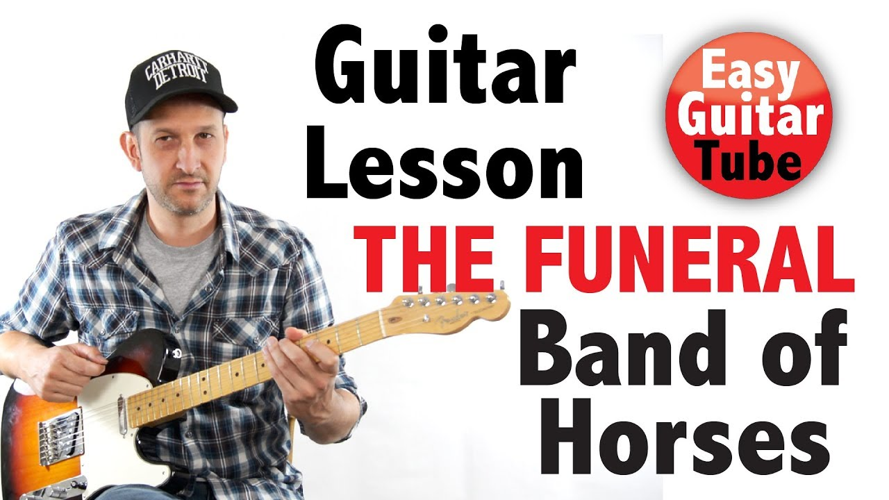 The Funeral Band Of Horses Easy Electric Guitar Lesson With Tabs