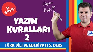 Yazım Kuralları 2 | 11. Sınıf Türk Dili ve Edebiyatı Konu Anlatımları #11edbyt