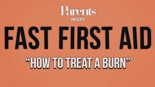 How to Treat a Burn | Parents