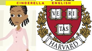 Cinderella goes to Harvard – Cinderella full story in English