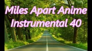 Miles Apart Anime Instrumental 40 2013