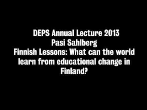 """DEPS 2013 Annual Lecture - Pasi Sahlberg """"Finnish Lessons"""""""