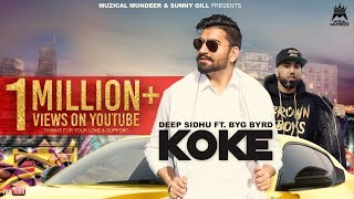 KOKE (Official Video) | Deep Sidhu Ft. Byg Byrd | Muzical Mundeer | Latest Punjabi Songs 2018