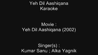 Yeh Dil Aashiqana (Title Song) - Karaoke - Yeh Dil Aashiqana (2002) - Kumar Sanu ; Alka Yagnik