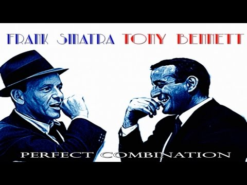 Frank Sinatra Ft. Tony Bennett - Perfect Combination (Full Album) - Essential Classic Evergreen