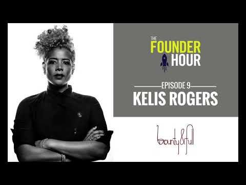 E9 | Kelis Rogers: Bounty & Full - The Founder Hour Podcast
