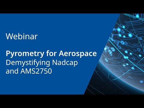 Pyrometry for Aerospace - Demystifying Nadcap and AMS 2750