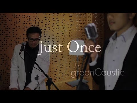 Just Once (James Ingram's Cover Version) - GreenCoustic