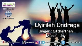Uyirileh Ondraga - Ithayamellam Album   Sidharthan   Jay   Seshathiri   One Vision Entertainment