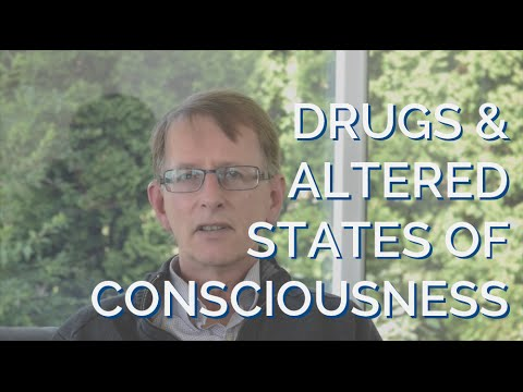 Drugs and Altered States of Consciousness