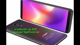 cubot p20 first look!!!