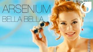Arsenium - Bella Bella OFFICIAL MUSIC VIDEO