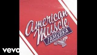 1 AMVRKA - American Muscle (Audio)