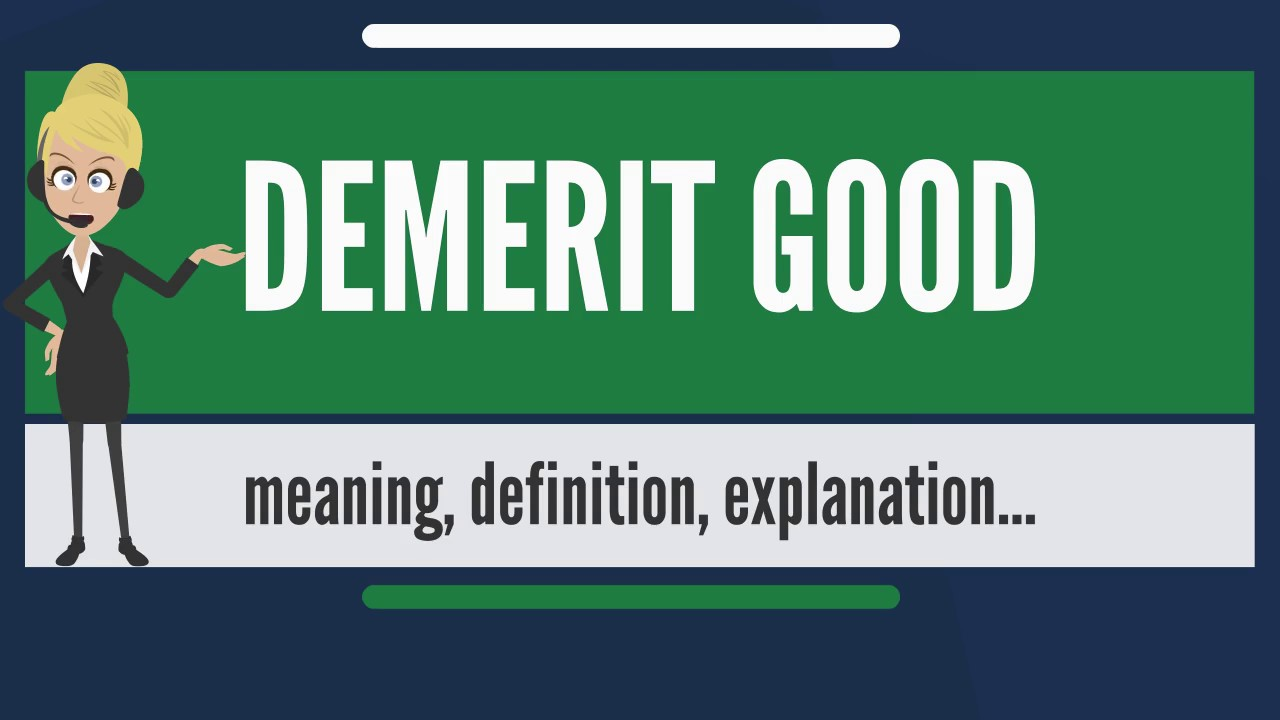What Does DEMERIT GOOD Mean? DEMERIT GOOD Meaning, Definition U0026 Explanation