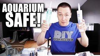 AQUARIUM SAFE Silicone, Glue, Cement and Adhesives.