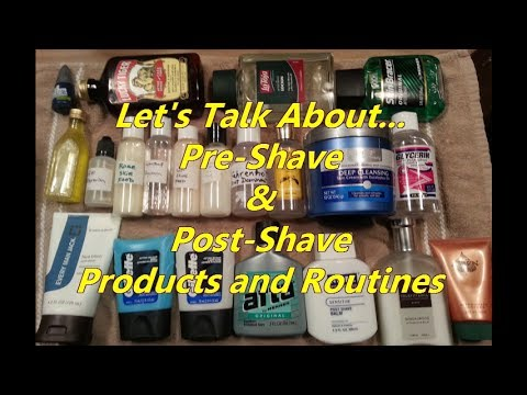 Let's Talk About Pre Shave and Post Shave Routines