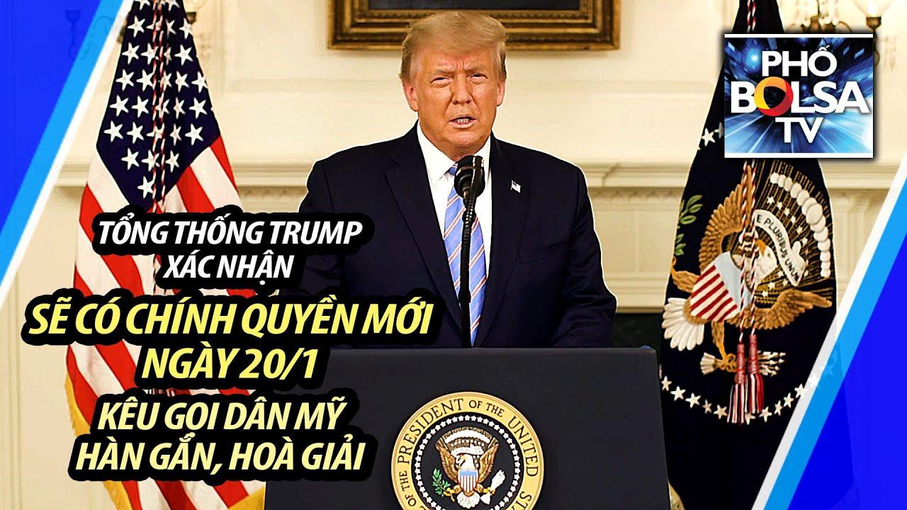 TT Trump gửi thông điệp xác nhận sẽ có chính quyền mới ngày 20/1, kêu gọi dân Mỹ hàn gắn, hoà giải