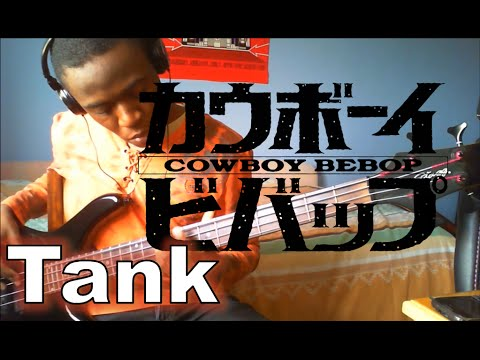 Tank - The Seatbelts (Cowboy Bebop bass cover)