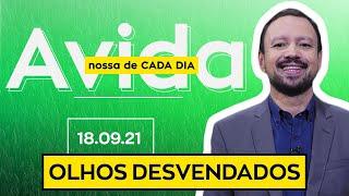 OLHOS DESVENDADOS - 18/09/2021