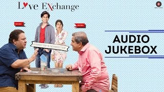 Love Exchange - Full Album | Audio Jukebox | Mohit Madan & Jyoti Sharma