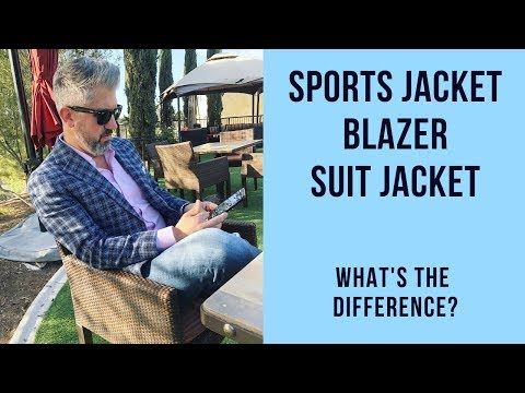 Suit Jacket, Blazer, Sport Jacket What's The Difference?