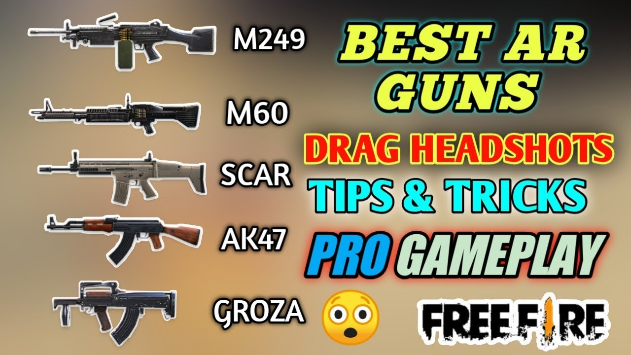 Free Fire Best Ar Guns For Perfect Drag Headshot Free Fire Tips And Tricks Gamplay Youtube