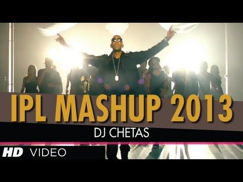 IPL 2013 MASHUP | DJ Chetas | Best Bollywood Mashups