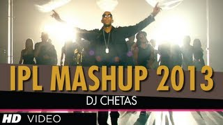 IPL 2013 MASHUP | DJ Chetas | Best Bollywood Mashups